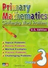 Primary Mathematics, Challenging Word Problems, U.S. Edition,: Joseph D. Lee