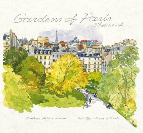 Gardens of Paris Sketchbook (9789814217064) by Fabrice Moireau