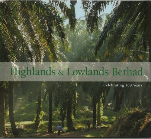 9789814217088: Highlands and Lowlands Berhad: Celebrating 100 years