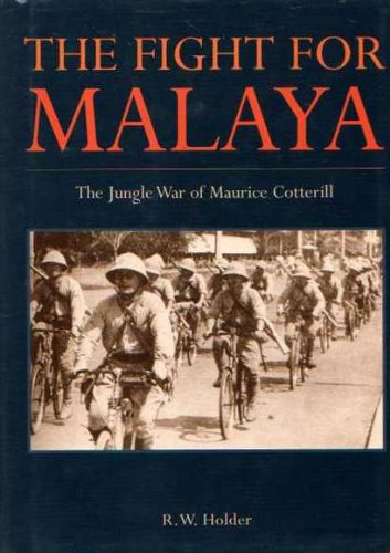 9789814217200: The Fight for Malaya: The Jungle War of Maurice Cotterill