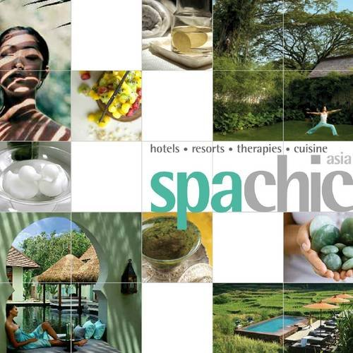 9789814217422: Spa Chic Asia: Spas Receips Treatments (Chic Destination)