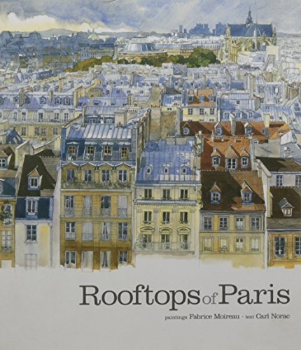 Rooftops of Paris (Hardcover): Fabrice Moireau