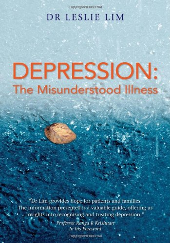Depression: The Misunderstood Illness: Dr Leslie Lim