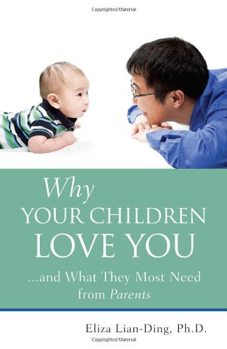 9789814222549: Why Your Children Love You...and What They Most Need from Parents