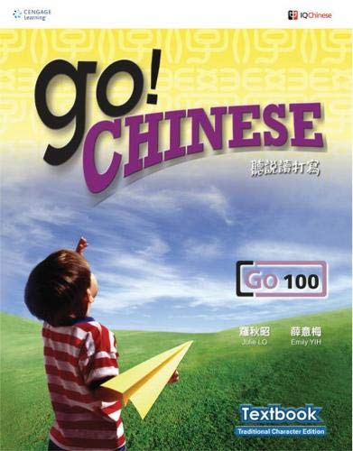 Go! Chinese - Go100 Textbook (Traditional Characters): Julie Lo/Emily Yih
