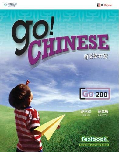 Go! Chinese - Go200 Textbook (Traditional Characters): Lo, Julie; Yih,