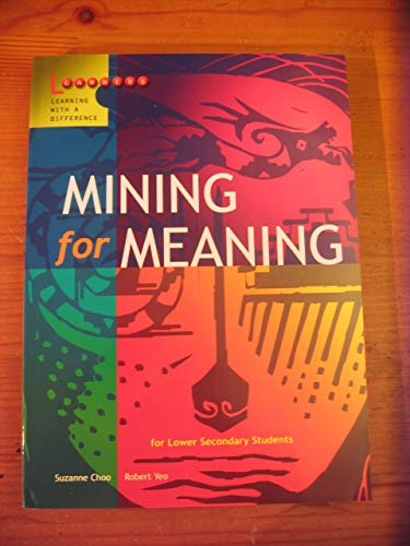 9789814237215: Mining For Meaning: for Lower Secondary Students