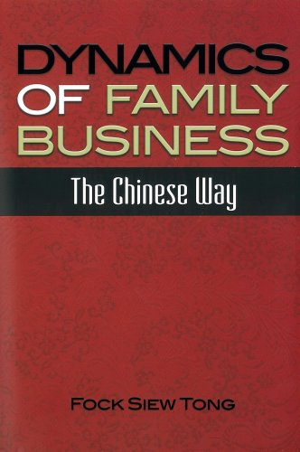Dynamics of Family Business: The Chinese Way: FOCK Siew Tong