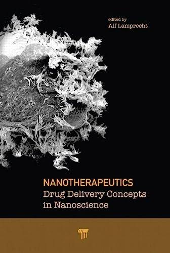 9789814241021: Nanotherapeutics: Drug Delivery Concepts in Nanoscience