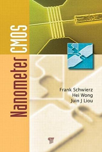 Nanometer CMOS: Liou, Juin J.; Schwierz, Frank; Wong, Hei