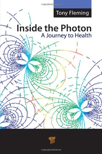 Inside the Photon: A Journey to Health: Tony Fleming, Elizabeth