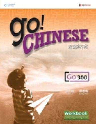 9789814246477: Go! Chinese - Go300 Workbook (Simplified Characters) (English and Chinese Edition) by Julie Lo (2009-01-04)