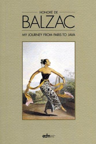 My Journey from Paris to Java: De Balzac, Honore