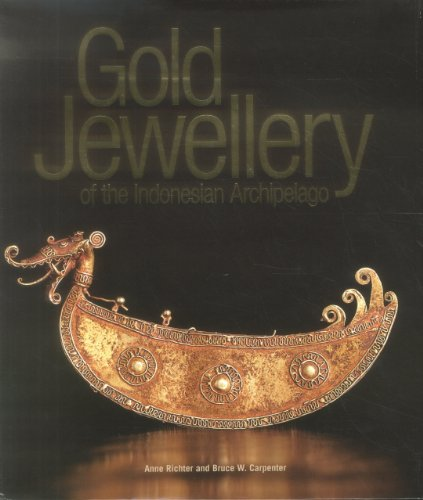 Gold Jewellery of the Indonesian Archipelago (Hardcover): Anne Richter