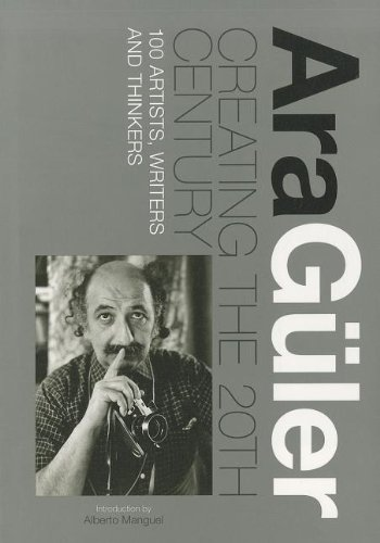 9789814260466: Ara Guler: Creating the 20th Century: 100 Artists, Writers and Thinkers