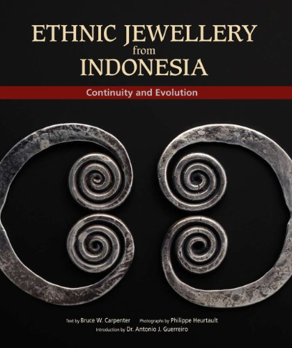 Ethnic Jewellery from Indonesia: Continuity and Evolution: Carpenter, Bruce