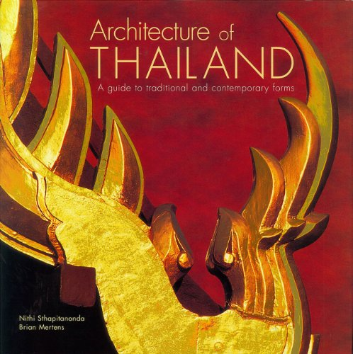 Architecture of Thailand: A Guide to Tradition and Contemporary Forms: Athapitanonda, Nithi; ...