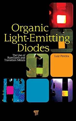 9789814267298: Organic Light Emitting Diodes: The Use of Rare Earth and Transition Metals
