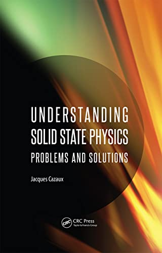 Understanding Solid State Physics: Problems and Solutions: Cazaux, Jacques