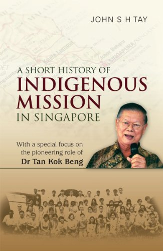 A Short History of Indigenous Mission in Singapore: John S H Tay