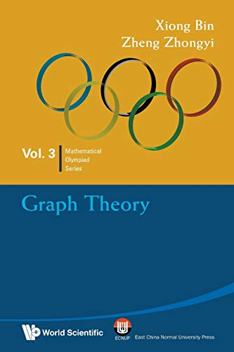 9789814271127: Graph Theory: In Mathematical Olympiad and Competitions (Mathematical Olympiad Series)