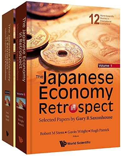9789814271455: The Japanese Economy in Retrospect: Selected Papers by Gary R Saxonhouse (World Scientific Studies in International Economics)