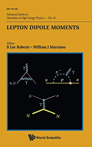 9789814271837: Lepton Dipole Moments: 20 (Advanced Series on Directions in High Energy Physics)