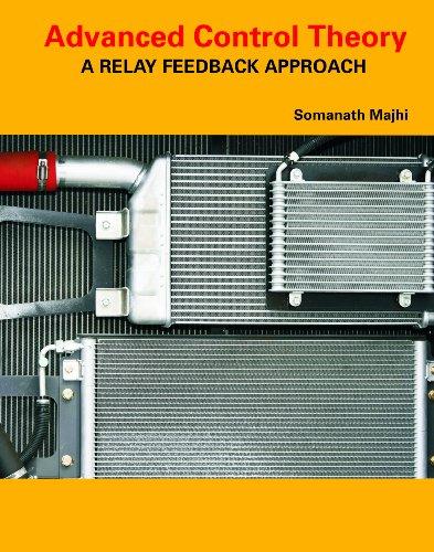 9789814272889: Advanced Control Theory: A Relay Feedback Approach
