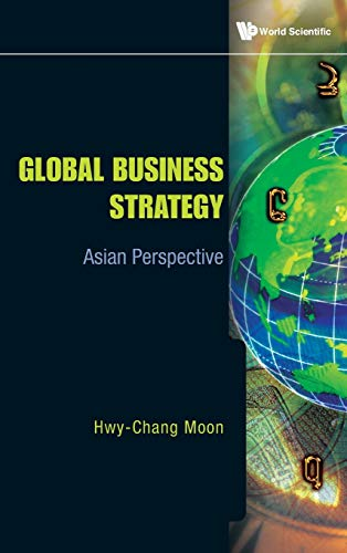 Global Business Strategy: Asian Perspective: Hwy-Chang Moon