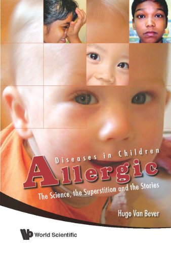 9789814273534: Allergic Diseases in Children: The Sciences, the Superstition and the Stories