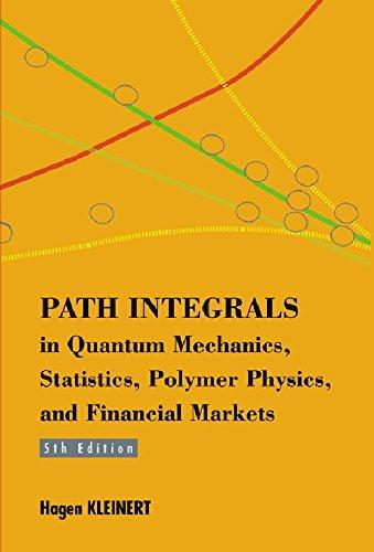 9789814273565: Path Integrals in Quantum Mechanics, Statistics, Polymer Physics, and Financial Markets