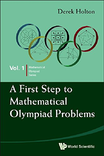 9789814273862: A First Step to Mathematical Olympiad Problems (Mathematical Olympiad Series)