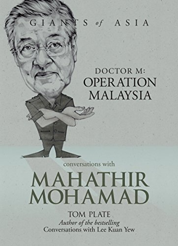 Conversations with Mahathir Mohamad Dr M: Operation Malaysia (Giants of Asia series): Plate, Tom