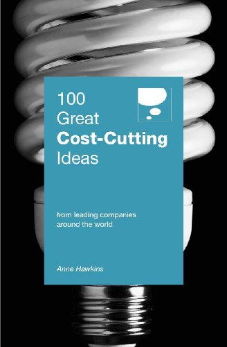 9789814276924: 100 Great Cost Cutting Ideas : From leading companies around the world (100 Great Ideas)