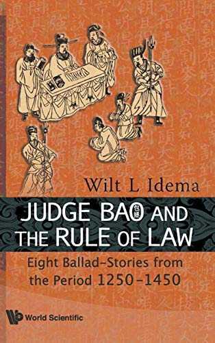 9789814277013: Judge Bao and the Rule of Law: Eight Ballad-Stories from the Period 1250-1450
