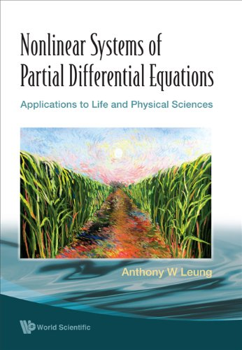 Nonlinear Systems of Partial Differential Equations: Applications to Life and Physical Sciences: ...