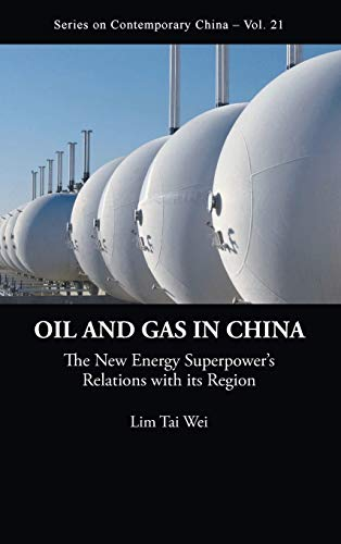 9789814277945: Oil and Gas in China: The New Energy Superpower�|s Relations With Its Region (Series on Contemporary China) (Contemporary China 21)