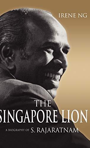 9789814279512: The Singapore Lion: A Biography of S. Rajaratnam