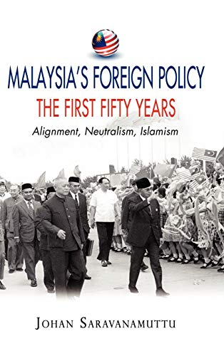 9789814279796: Malaysia's Foreign Policy, the First Fifty Years: Alignment, Neutralism, Islamism