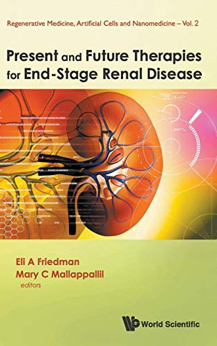 Present and Future Therapies for End-Stage Renal Disease (Regenerative Medicine, Artificial Cells ...