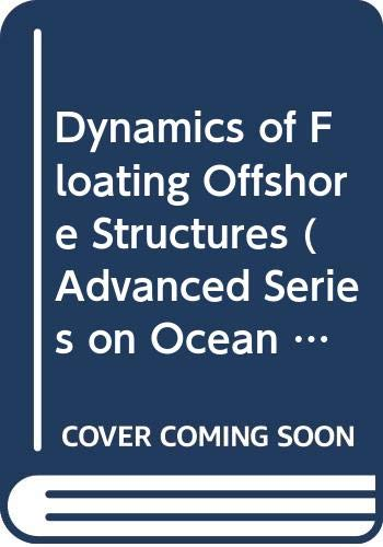 9789814280563: Dynamics of Floating Offshore Structures (Advanced Series on Ocean Engineering (Paperback))