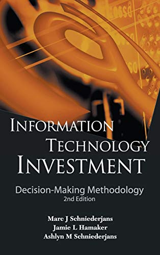 9789814282567: Information Technology Investment: Decision-Making Methodology (2Nd Edition)