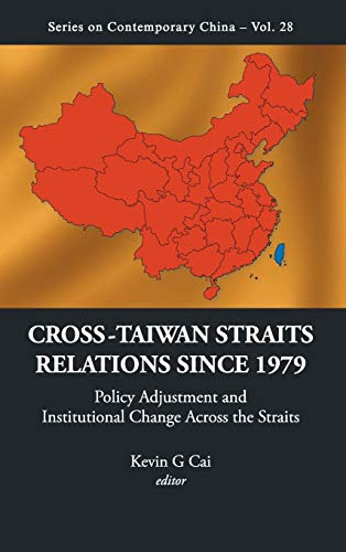 Cross-Taiwan Straits Relations Since 1979: Policy Adjustment: Kevin G. Cai