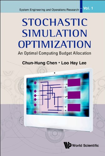 9789814282642: Stochastic Simulation Optimization: An Optimal Computing Budget Allocation (System Engineering and Operations Research)