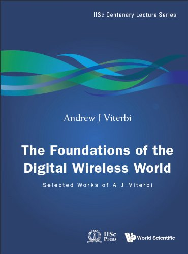 9789814287500: The Foundations of the Digital Wireless World: Selected Works of a J Viterbi (Iisc Centenary Lecture)