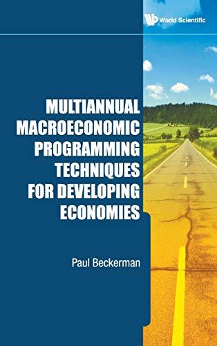 Multiannual Macroeconomic Programming Techniques for Developing Economies: Beckerman Paul