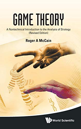 9789814289658: Game Theory: A Nontechnical Introduction To The Analysis Of Strategy (Revised Edition)