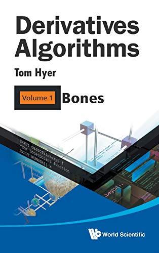 9789814289801: Derivatives Algorithms: Bones Volume 1