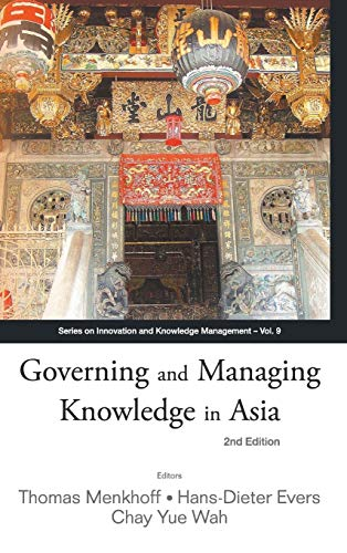 Governing and Managing Knowledge in Asia (Series on Innovation and Knowledge Management): Thomas ...