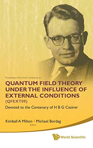 Quantum Field Theory Under the Influence of External Conditions: Devoted to the Centenary of H B G ...